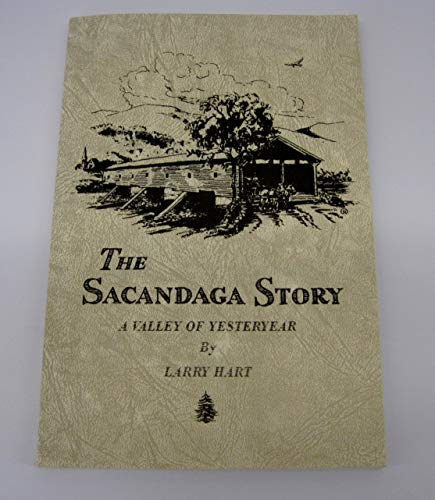 9780932035004: The Sacandaga Story; a Valley of Yesteryear