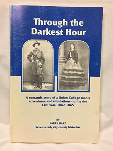 THROUGH THE DARKEST HOUR A Romantic Story: HART, LARRY