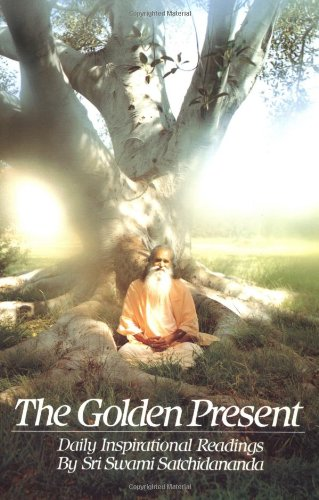 9780932040305: The Golden Present: Daily Inspirational Readings by Sri Swami Satchidananda