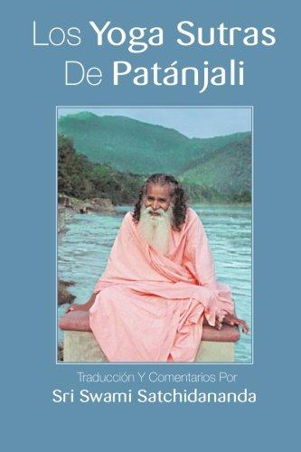 9780932040879: Los Yoga Sutras De Patanjali: Traduccion Y Comentarios Por Sri Swami Satchidananda (Spanish Edition)