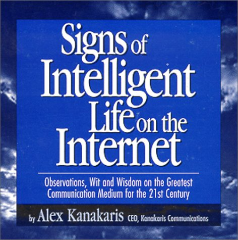9780932045423: Signs of Intelligent Life on the Internet: Observations, Wit and Wisdom on the Greatest Communication Medium for the 21st Century