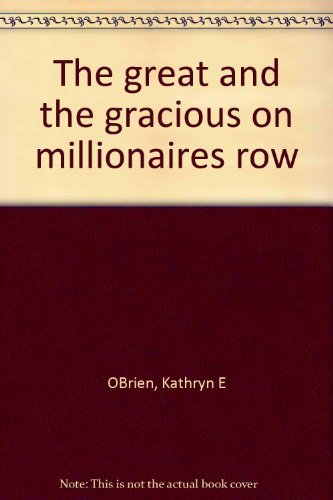 The Great and the Gracious on Millionaire's: O'Brien, Kathryn E