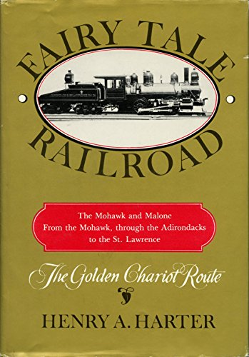 9780932052193: Fairy Tale Railroad: The Mohawk and Malone - From the Mohawk, through the Adirondacks to the St. Lawrence