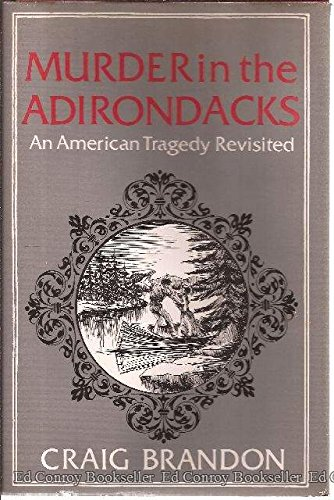 "9780932052438: Murder in the Adirondacks: ""An American Tragedy"" revisited"