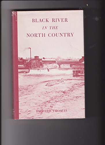 9780932052445: Black River in the North Country: Tells the Fascinating Story of the Black River and Its Tributaries