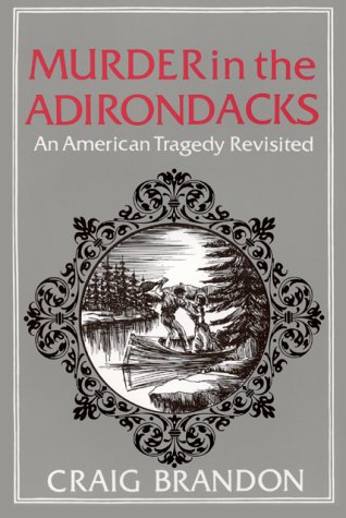 9780932052582: Murder in the Adirondacks : An American Tragedy Revisited