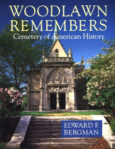 Woodlawn Remembers: Cemetery of American History, with Preface by Louis Auchincloss.
