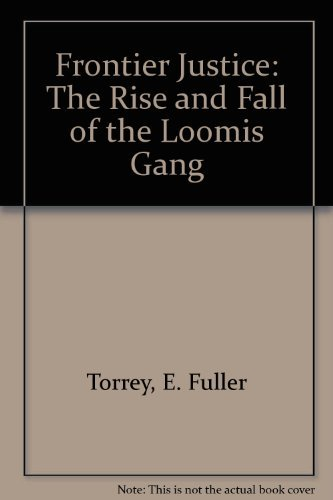 9780932052926: Frontier Justice: The Rise and Fall of the Loomis Gang