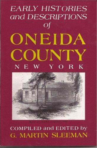 Early Histories and Descriptions of Oneida County, New York: Sleeman, Martin G.