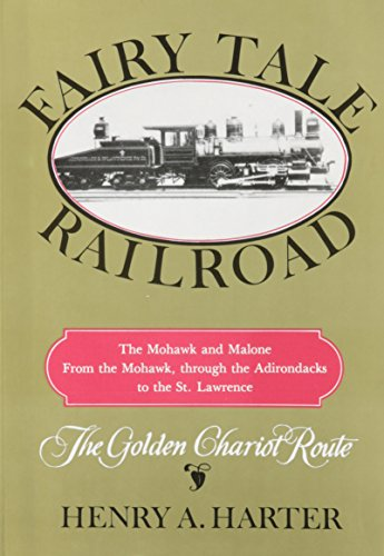 9780932052971: Fairy Tale Railroad: The Mohawk and Malone. from the Mohawk, Through the Adirondacks to the St. Lawrence