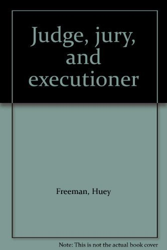 9780932077004: Judge, jury, and executioner
