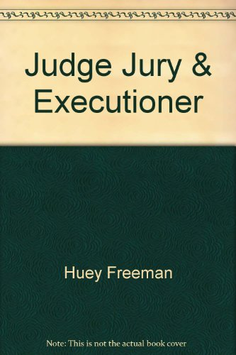 9780932077028: Judge, Jury, & Executioner