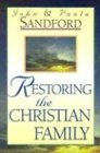 Restoring the Christian Family (9780932081124) by John Loren Sandford; Paula Sandford