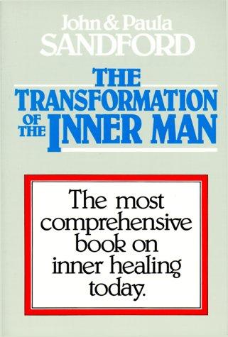 The Transformation of the Inner Man (9780932081131) by Sandford, John Loren; Sandford, Paula