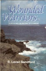 Wounded Warriors: Surviving Seasons of Stress: Sandford, R. Loren,