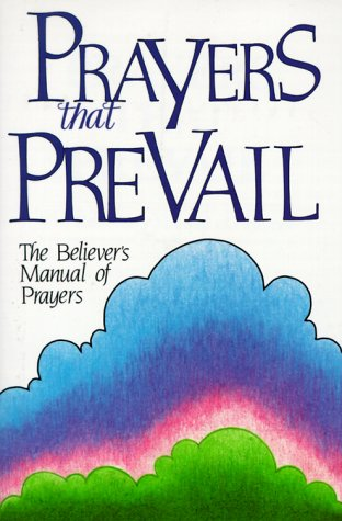 9780932081254: Prayers That Prevail: The Believer's Manual of Prayers