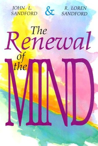 The Renewal of the Mind: Sandford, John Loren,