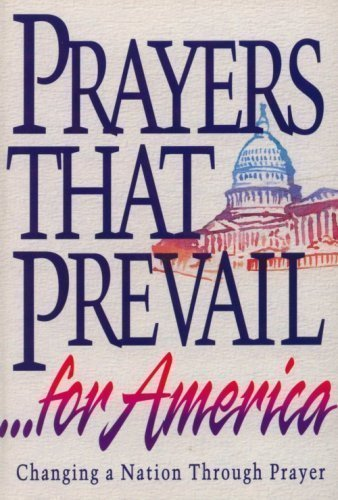 Prayers that prevail for America: Changing a nation through prayer (0932081347) by Clift Richards