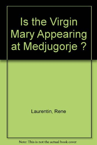 9780932085023: Is the Virgin Mary Appearing at Medjugorje ?
