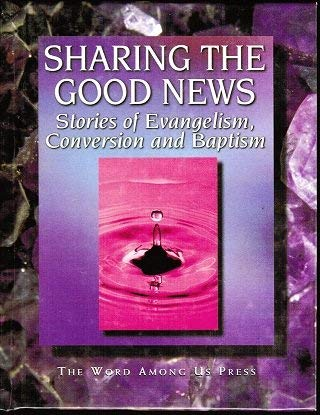 Sharing the Good News: Stories of Evangelism,: Word Among Us