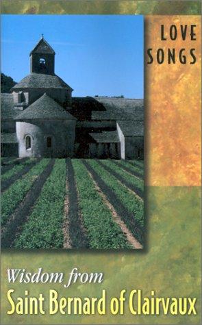 9780932085474: Love Songs: Wisdom from Saint Bernard of Clairvaux