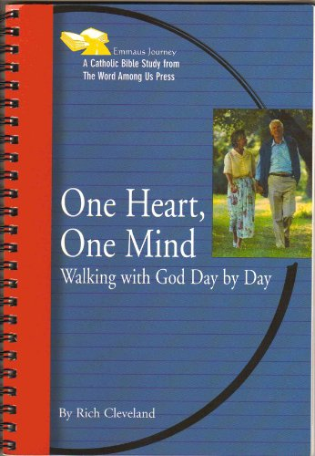 9780932085672: One Heart, One Mind: Walking with God Day by Day (Emmaus Journey Bible Study)