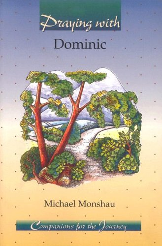 Praying With Dominic (Companions for the Journey): Monshau, Michael