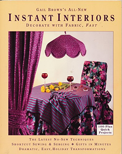 9780932086181: Gail Brown's All-New Instant Interiors: Latest No-Sew Techniques & Shortcut sewing
