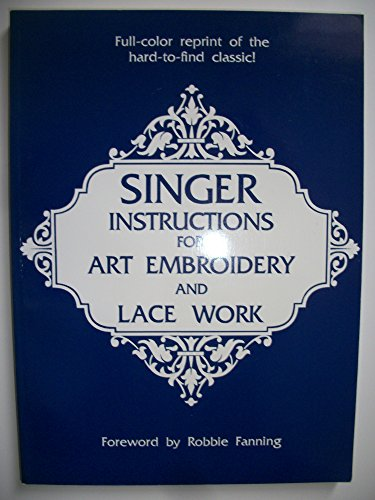 9780932086198: Singer Instructions for Art Embroidery and Lace Work