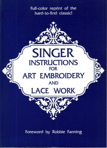 Singer Instructions for Art Embroidery and Lace: Singer Sewing Machine