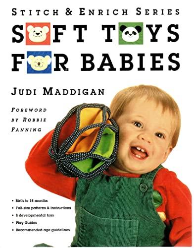 Soft Toys for Babies: Birth to 18: Judi Maddigan