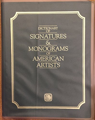 9780932087041: Dictionary of Signatures and Monograms of American Artists: From the Colonial Period to the Mid 20th Century