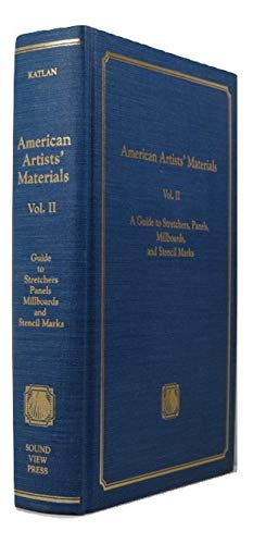American Artists Materials: A Guide to Stretchers, Panels, Millboards, and Stencil Marks: Alexander...