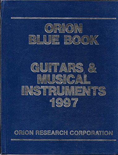 Orion Blue Book: Guitars & Musical Instruments 1997 (Orion Blue Book Guitars and Musical ...