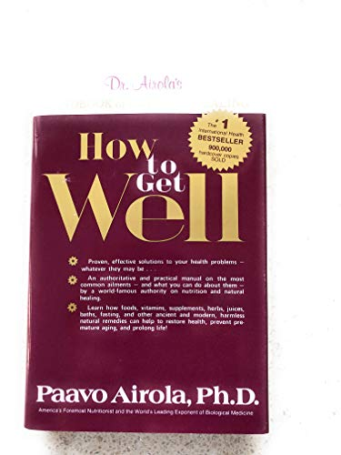 9780932090034: How to Get Well: Dr. Airola's Handbook of Natural Healing