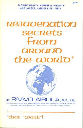 Rejuvenation Secrets from Around the World That Work: Irola, P.