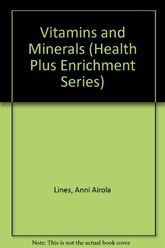 9780932090140: Vitamins & Minerals: The Health Connection : A Complete Fingertip Reference Book (Health Plus Enrichment Series)