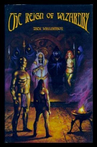 The Reign of Wizardry.: Williamson, Jack.