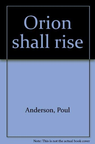 9780932096203: Orion shall rise