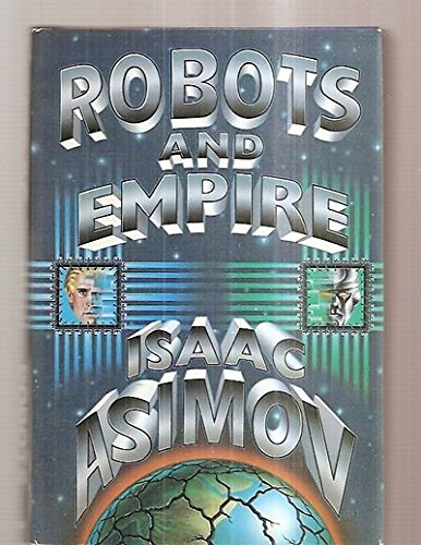 9780932096371: Robots and Empire (Foundation Series, 4)