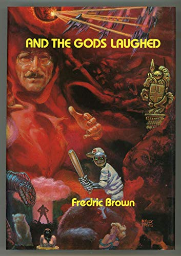 And the Gods Laughed: A Collection of Science Fiction and Fantasy: Brown, Fredric