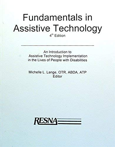 9780932101396: Fundamentals in Assistive Technology- An Introduction to Assistive Technology Implementation in the Lives of People with Disabilities, 4th