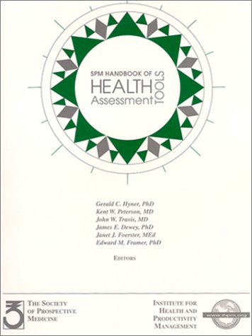 SPM Handbook of Health Assessment Tools: Peterson MD, Kent W., Travis MD, John W., Dewey PhD, James...