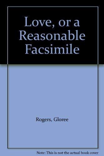 Love, or a Reasonable Facsimile: Gloree Rogers