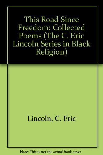 9780932112309: This Road Since Freedom: Collected Poems (The C. Eric Lincoln Series in Black Religion)