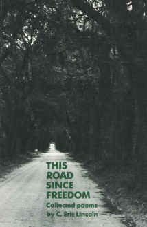 9780932112316: This Road Since Freedom: Collected Poems (The C. Eric Lincoln Series in Black Religion)
