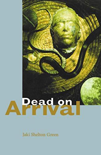 Dead on Arrival: Green, Jaki Shelton