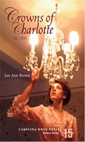 Crowns of Charolette: Lee Ann Brown