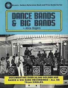 9780932117014: Dance Bands & Big Bands: Documenting over 30,000 Golden Age Dance & Big Band Recordings-All (Buyers-Sellers Reference Book and Price Guide Series)