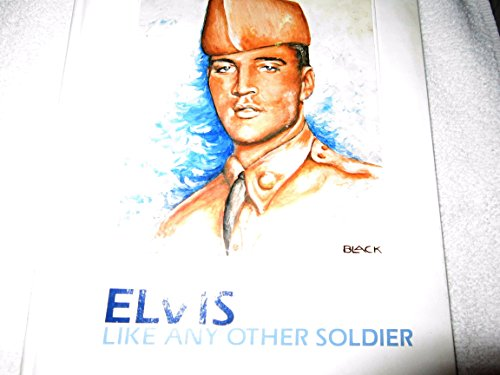 9780932117106: Elvis Like Any Other Solider